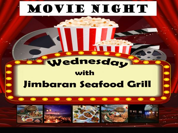 WEDNESDAY MOVIE NIGHT (JIMBARAN SEAFOOD GRILL)