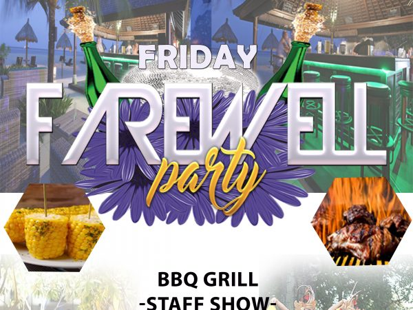 FRIDAY BBQ PARTY (FRIDAY FAREWELL)